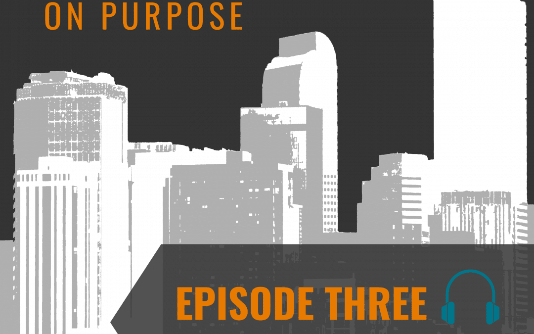Leading On Purpose | EP3 – Dr. Hutcheson's Legacy Show Notes