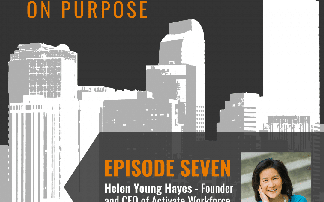 Leading On Purpose | EP7 – Helen Young Hayes Show Notes