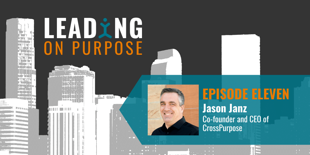 Leading On Purpose | EP11 – Jason Janz Show Notes