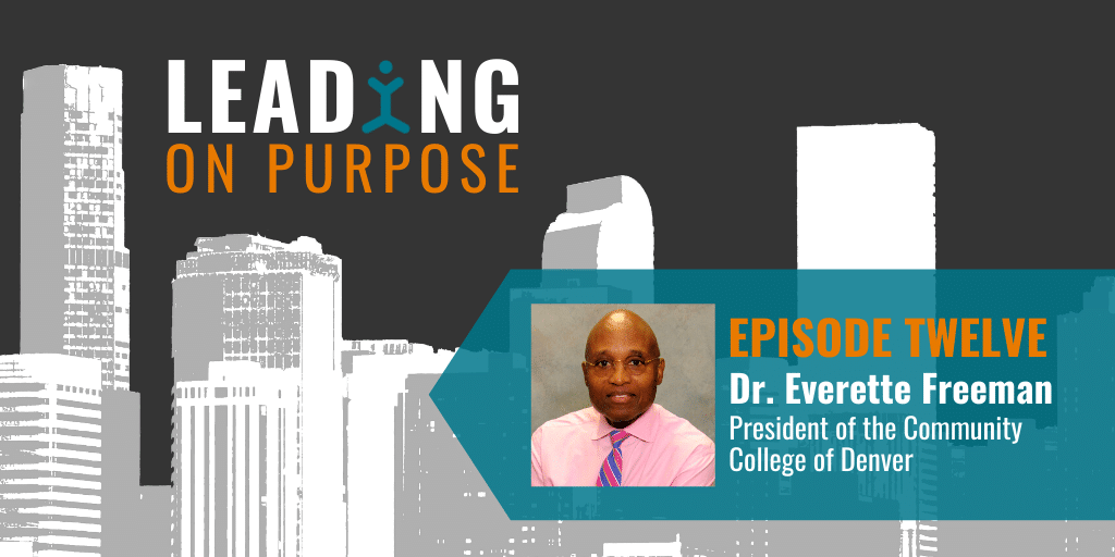 Leading On Purpose | EP12 – Everette Freeman Show Notes
