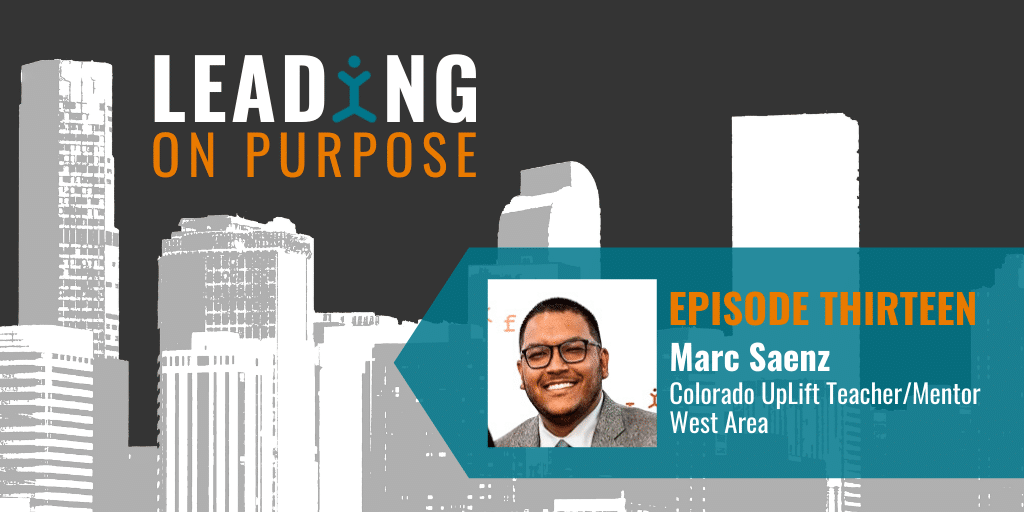 Leading On Purpose | EP13 – Marc Saenz Show Notes