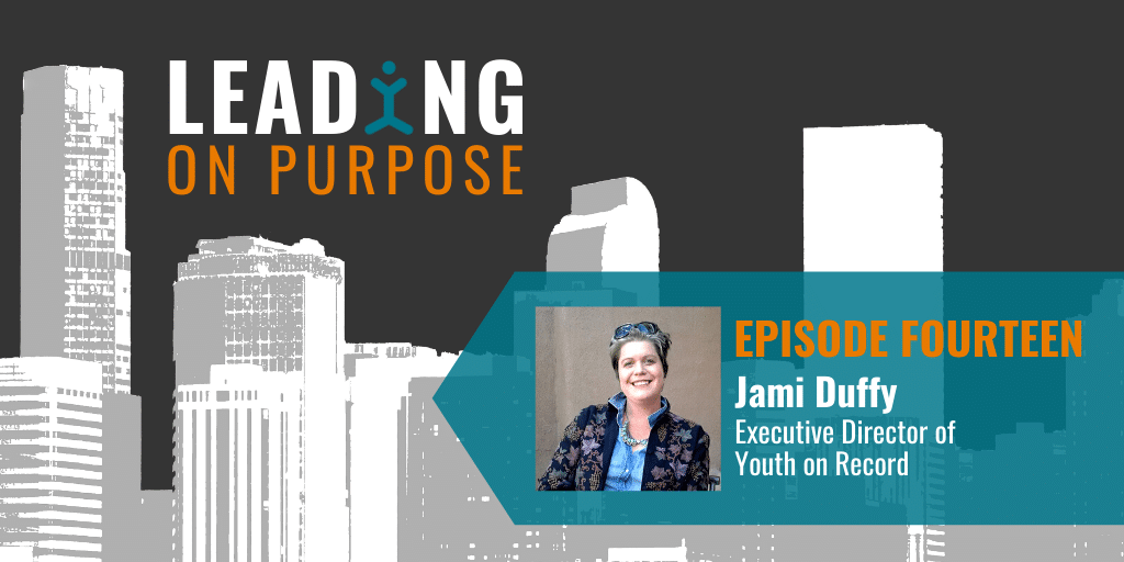 Leading On Purpose | EP14 – Jami Duffy Show Notes