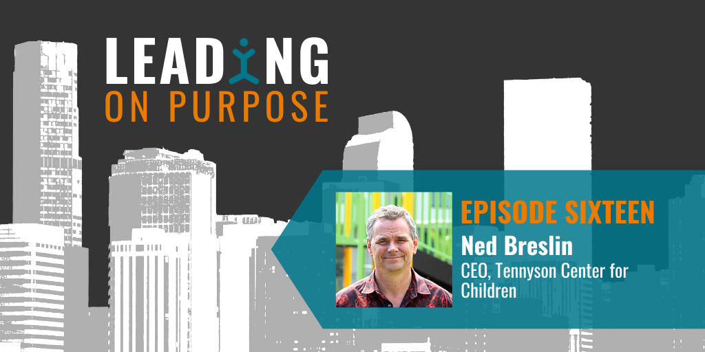 Leading On Purpose | EP 16 – Ned Breslin Show Notes