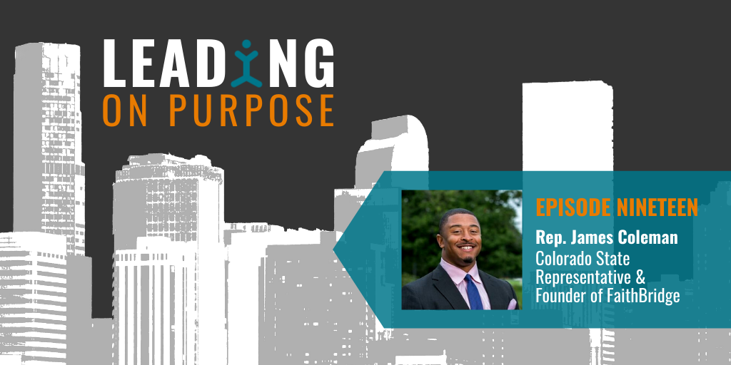 Leading On Purpose | EP 19 – Rep. James Coleman Show Notes