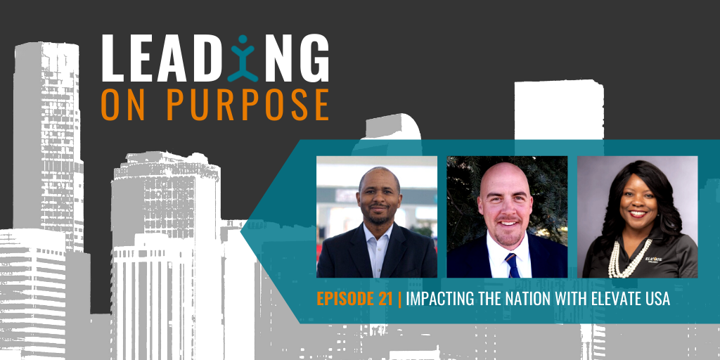 Leading On Purpose | EP 21 – Elevate Leadership Show Notes